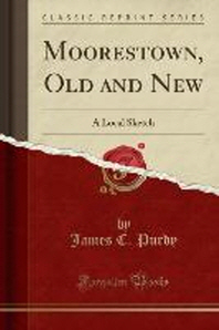 Moorestown, Old and New