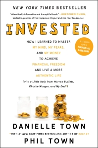 Invested (with a Little Help from Warren Buffett, Charlie Munger, and My Dad)