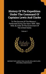 [해외]History of the Expedition Under the Command of Captains Lewis and Clarke (Hardcover)