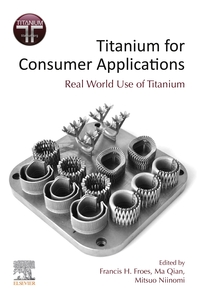 Titanium for Consumer Applications: Real-World Use of Titanium