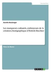 [해외]Les marqueurs culturels, embrayeurs de la creation choregraphique d'Hofesh Shechter