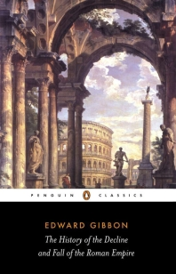 The History of the Decline and Fall of the Roman Empire ( Penguin Classics )