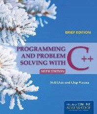 Programming and Problem Solving with C++, Brief