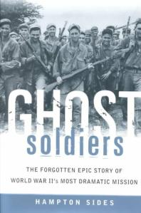Ghost Soldiers The Forgotten Epic Story of World War Ii's Most Dramatic Mission
