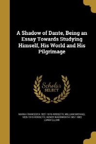 [해외]A Shadow of Dante, Being an Essay Towards Studying Himself, His World and His Pilgrimage (Paperback)