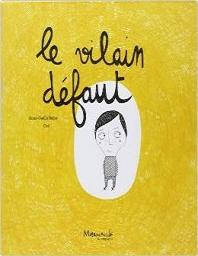 [해외]Le vilain defaut (Softcover)