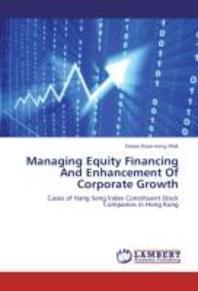 [해외]Managing Equity Financing and Enhancement of Corporate Growth