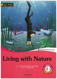Living with Nature Level. 4-1(CD1장포함)(Smart Readers Wise & Wide)