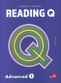 Reading Q Advanced. 1(Reading is Thinking)