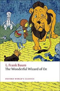 Wonderful Wizard of OZ (Oxford World Classics)(New Jacket)