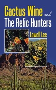 [해외]Cactus Wine and the Relic Hunters (Hardcover)