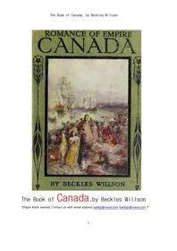 대영제국의 로망스인  캐나다.The Book of Canada, by Beckles Willson