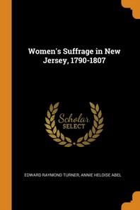 [해외]Women's Suffrage in New Jersey, 1790-1807 (Paperback)