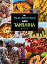Eine kulinarische Reise durch Tansania