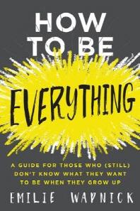 [해외]How to Be Everything (Hardcover)