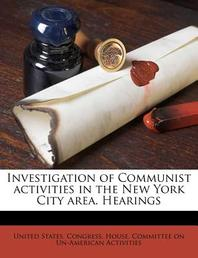 Investigation of Communist Activities in the New York City Area. Hearings