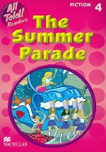 All Told Readers The Summer Parade :Fiction 4