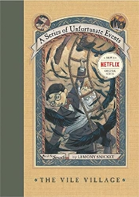 THE VILE VILLAGE(A SERIES OF UNFORTUNATE EVENTS 7)