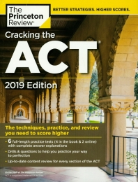 Cracking the ACT with 6 Practice Tests, 2019 Edition