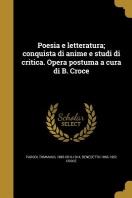 Poesia E Letteratura; Conquista Di Anime E Studi Di Critica. Opera Postuma a Cura Di B. Croce