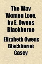 The Way Women Love, by E. Owens Blackburne