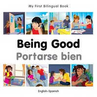 [해외]My First Bilingual Book-Being Good (English-Spanish) (Board Books)