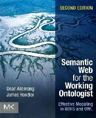 Semantic Web for the Working Ontologist 2/E : Effective Modeling in RDFS and OWL (Paperback)