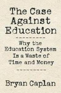 [해외]The Case Against Education