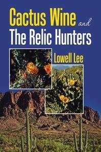 [해외]Cactus Wine and the Relic Hunters (Paperback)