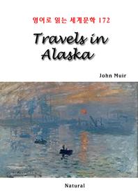 Travels in Alaska (영어로 읽는 세계문학 172)