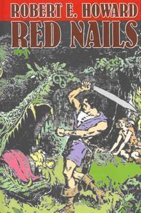 Red Nails by Robert E. Howard, Fiction, Fantasy