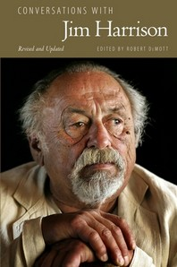 Conversations with Jim Harrison, Revised and Updated