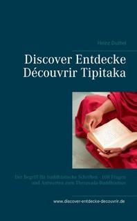 Discover Entdecke Decouvrir Tipitaka