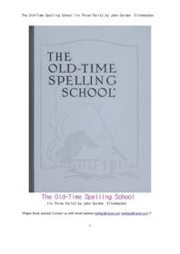 옛날에 바르게 철자를 쓰는 학교의 시.The Old-Time Spelling School (In Three Parts),by John Gordon Ell