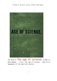 머린 노스트라다무스의 과학 학문의 시대.The Book of The age of science, by Merlin Nostradamus