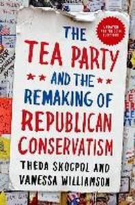 [해외]Tea Party and the Remaking of Republican Conservatism