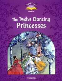 Classic Tales Level 4 : Twelve Dancing Reincesses