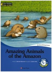 Amazing Animals of the Amazon(CD1장포함)(Smart Readers Wise & Wide Level 5-1)