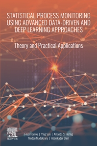 Statistical Process Monitoring Using Advanced Data-Driven and Deep Learning Approaches: Theory and P