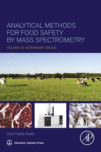 Analytical Methods for Food Safety by Mass Spectrometry  Volume II Veterinary Drugs