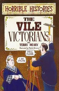 The Vile Victorians(Horrible Histories)