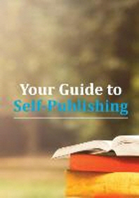Your Guide to Self-Publishing