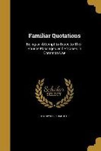 [해외]Familiar Quotations (Paperback)