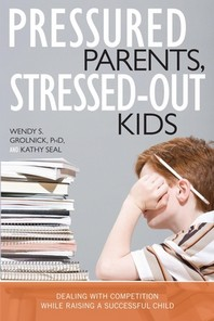 [해외]Pressured Parents, Stressed-Out Kids (Paperback)