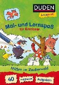 Leseprofi - Mal- und Lernspass fuer Erstleser. Mitten im Zauberwald. 40 magische Aufgaben