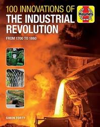 [해외]100 Innovations of the Industrial Revolution