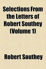 [해외]Selections from the Letters of Robert Southey (Volume 1) (Paperback)
