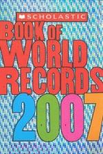 Scholastic Book of World Records 2007