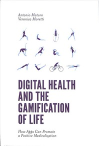 Digital Health and the Gamification of Life