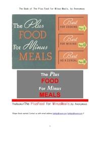 식사를 대용하기 위한 좋은 음식.The Book of The Plus Food for Minus Meals, by Anonymous